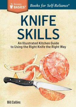 Knife Skills: An Illustrated Kitchen Guide to Using the Right Knife the Right Way (Paperback)