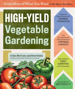 High-Yield Vegetable Gardening: Grow More of What You Want in the Space You Have (Paperback)