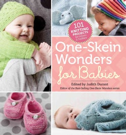 One-Skein Wonders for Babies: 101 Knitting Projects for Infants & Toddlers (Paperback)