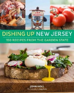 Dishing Up New Jersey: 150 Recipes from the Garden State (Paperback)