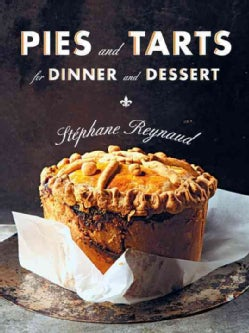 Pies and Tarts for Dinner and Dessert (Hardcover)