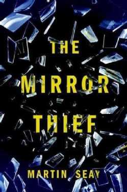 The Mirror Thief (Hardcover)