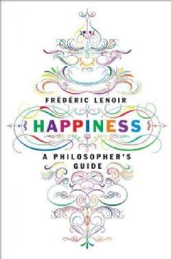Happiness: A Philosopher's Guide (Paperback)