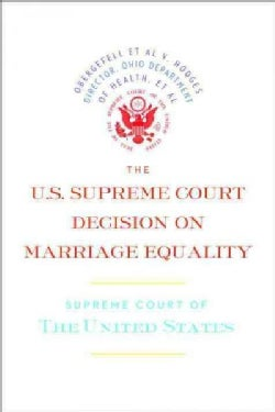 The U.S. Supreme Court Decision on Marriage Equality (Paperback)
