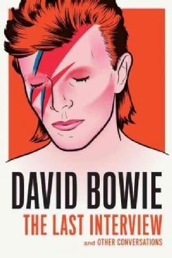 David Bowie: The Last Interview and Other Conversations (Paperback)