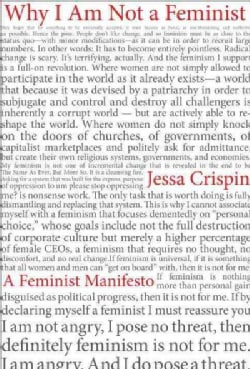 Why I Am Not a Feminist: A Feminist Manifesto (Paperback)