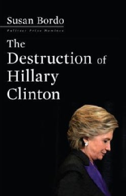 The Destruction of Hillary Clinton (Hardcover)