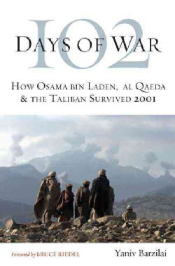 102 Days of War: How Osama Bin Laden, Al Qaeda & the Taliban Survived 2001 (Hardcover)