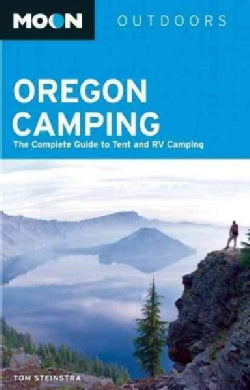 Moon Outdoors Oregon Camping: The Complete Guide to Tent and Rv Camping (Paperback)