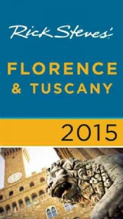 Rick Steves Florence & Tuscany 2015 (Paperback)