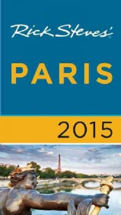 Rick Steves' 2015 Paris (Paperback)