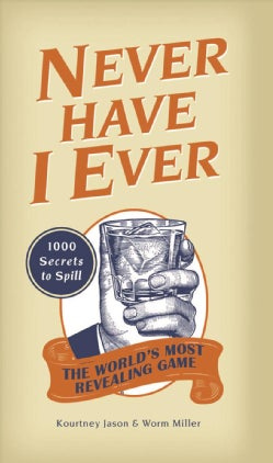 Never Have I Ever: 1000 Secrets for the World's Most Revealing Game (Paperback)