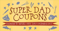 Super Dad Coupons: Redeem to Make Any Day Father's Day (Paperback)