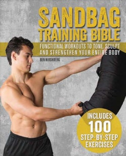 Sandbag Training Bible: Functional Workouts to Tone, Sculpt and Strengthen Your Entire Body (Paperback)