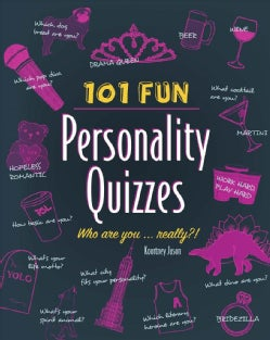 101 Fun Personality Quizzes: Who Are You . . . Really?! (Paperback)