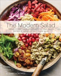 The Modern Salad: Innovative New American and International Recipes Inspired by Burma's Iconic Tea Leaf Salad (Hardcover)