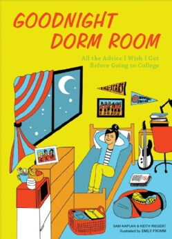 Goodnight Dorm Room: All the Advice I Wish I Got Before Going to College (Hardcover)