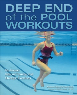 Deep End of the Pool Workouts: No-Impact Interval Training and Strength Exercises (Paperback)