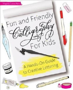 Fun and Friendly Calligraphy for Kids: A Hands-on Guide to Creative Lettering (Paperback)