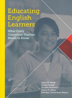 Educating English Learners: What Every Classroom Teacher Needs to Know (Paperback)