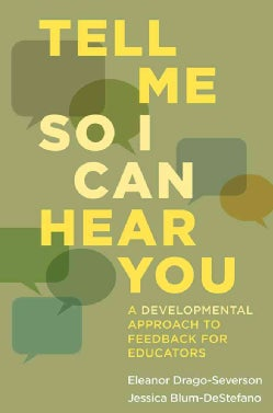 Tell Me So I Can Hear You: A Developmental Approach to Feedback for Educators (Paperback)