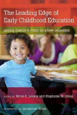 The Leading Edge of Early Childhood Education: Linking Science to Policy for a New Generation (Paperback)