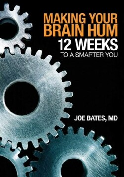 Making Your Brain Hum: 12 Weeks to a Smarter You (Paperback)