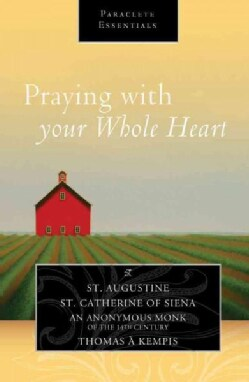 Praying With Your Whole Heart (Paperback)