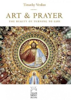 Art & Prayer: The Beauty of Turning to God (Hardcover)