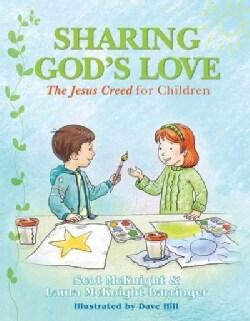Sharing God's Love: The Jesus Creed for Chldren (Paperback)