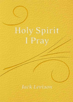 Holy Spirit, I Pray: Prayers for the Morning and Nighttime, for Discernment, and Moments of Crisis (Paperback)