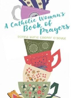 A Catholic Woman's Book of Prayers (Paperback)