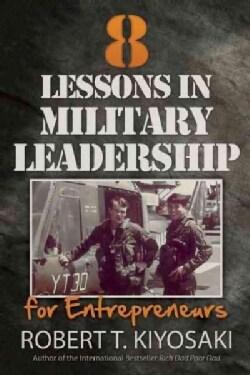 8 Lessons in Military Leadership for Entrepreneurs (Paperback)