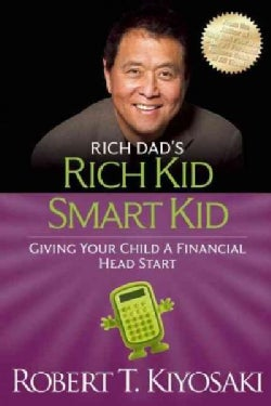 Rich Dad's Rich Kid Smart Kid: Giving Your Child a Financial Head Start (Paperback)