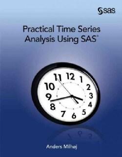 Practical Time Series Analysis Using SAS (Paperback)