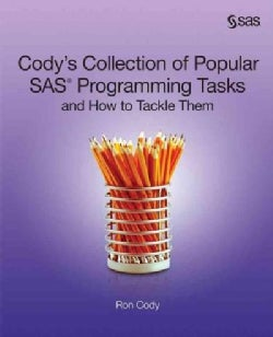 Cody's Collection of Popular SAS Programming Tasks and How to Tackle Them (Paperback)