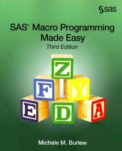 SAS Macro Programming Made Easy (Paperback)