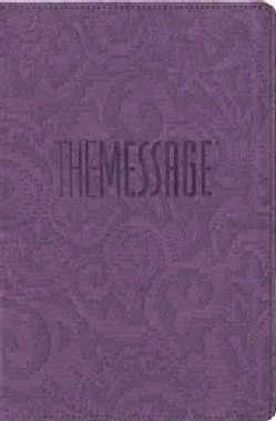 The Message: Lavender Embossed, Text Bible; the Bible in Contemporary Language (Paperback)