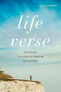 Life Verse: Discovering the Power of Scripture in Your Story (Paperback)