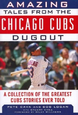 Amazing Tales from the Cubs Dugout: A Collection of the Greatest Cubs Stories Ever Told (Hardcover)