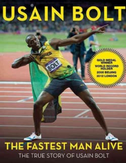 The Fastest Man Alive: The True Story of Usain Bolt (Paperback)