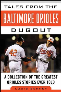 Tales from the Baltimore Orioles Dugout: A Collection of the Greatest Orioles Stories Ever Told (Hardcover)