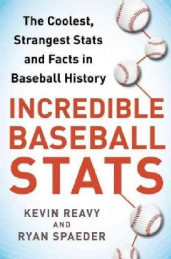 Incredible Baseball Stats: The Coolest, Strangest Stats and Facts in Baseball History (Paperback)