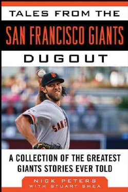 Tales from the San Francisco Giants Dugout: A Collection of the Greatest Giants Stories Ever Told (Hardcover)
