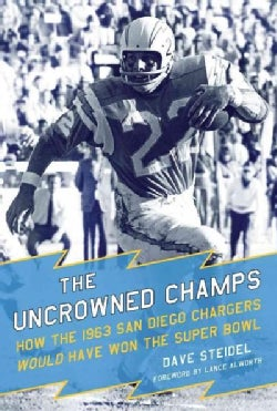 The Uncrowned Champs: How the 1963 San Diego Chargers Would Have Won the Super Bowl (Paperback)