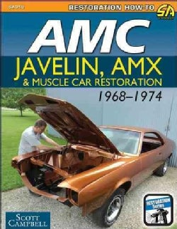 Amc Javelin, Amx, and Muscle Car Restoration 1968-1974 (Paperback)