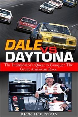 Dale Vs. Daytona: The Intimidator's Quest to Win the Great American Race (Hardcover)