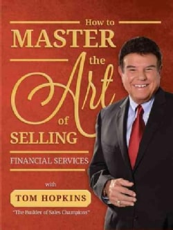 How to Master the Art of Selling Financial Services (Paperback)