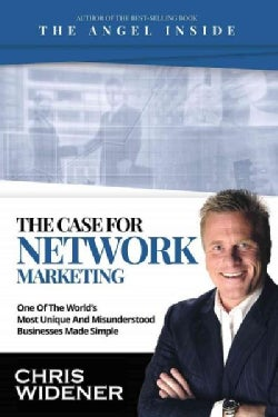 The Case for Network Marketing: One of the World's Most Misunderstood Businesses Made Simple (Paperback)