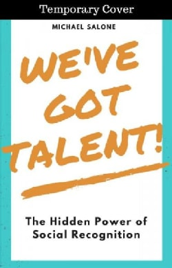 Tagging for Talent: The Hidden Power of Social Recognition in the Workplace (Hardcover)